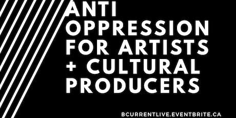 Anti-Oppression for Artists & Cultural Producers tickets