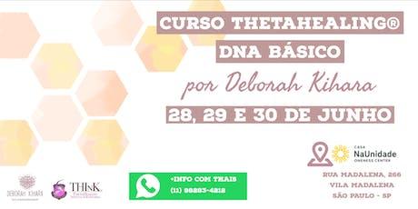 Curso Thetahealing® DNA Básico com Deborah Kihara 28, 29 e 30 Junho 2019 ingressos