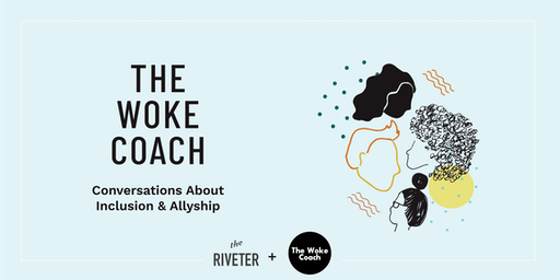 The Woke Coach: Conversations about Inclusion and Allyship