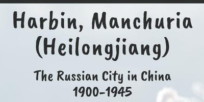 Harbin, Manchuria (Heilongjiang) - The Russian City in China (1900-1945)