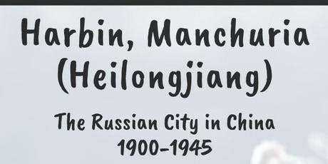 Harbin, Manchuria (Heilongjiang) - The Russian City in China (1900-1945) tickets