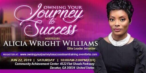 Owning Your Journey To Success Training & Business Opportunity Meeting