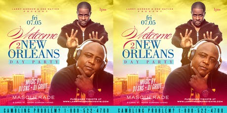 WELCOME 2 NEW ORLEANS DAY PARTY W/ DJ SNS, DJ CHRIS MAJOR, + DJ GRIOT tickets