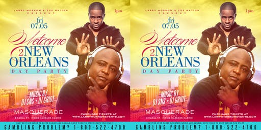WELCOME 2 NEW ORLEANS DAY PARTY W/ DJ SNS, DJ CHRIS MAJOR, + DJ GRIOT