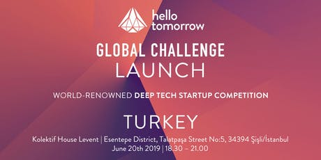 Hello Tomorrow Global Challenge 2019 Lansmanı  tickets