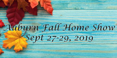 Auburn Fall Home Show 2019 tickets