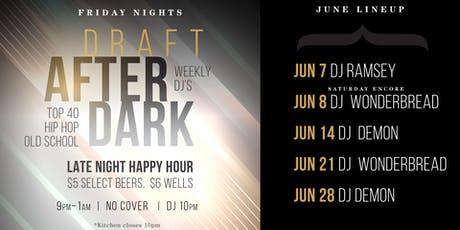 Late-Night Happy Hour and DJ's: Draft After Dark tickets