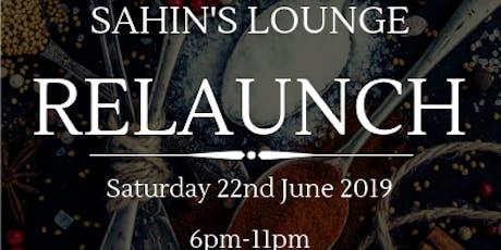 Sahin's Lounge Relaunch tickets