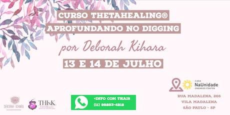 Curso Thetahealing® Aprofundando no Digging com Deborah Kihara 13 e 14 de Julho 2019 ingressos