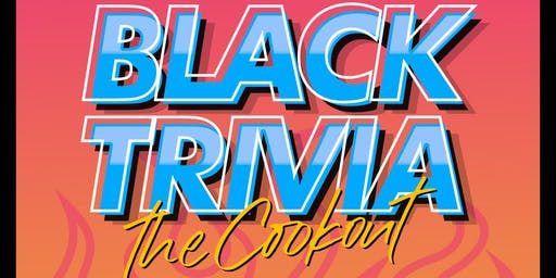 Black Trivia - The Cookout