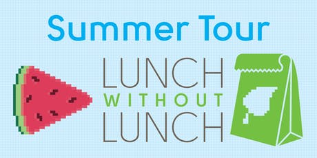 Lunch Without Lunch @ Nucleus tickets