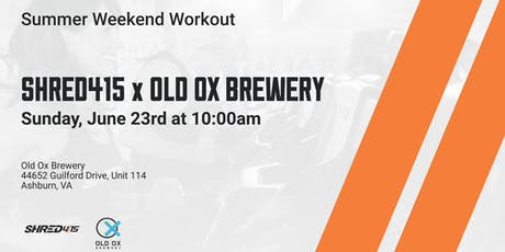 Shred415 x Old Ox Brewery - Summer Pop-Up Workout tickets