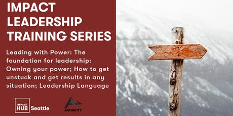 Impact Leadership Training Series - Part 1: Leading with Power tickets