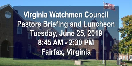 Virginia Watchmen Council Pastors Briefing and Luncheon, Fairfax, Virginia tickets