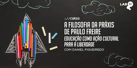 02/07 - CURSO: A FILOSOFIA DA PRÁXIS DE PAULO FREIRE NO LAB MUNDO PENSANTE ingressos