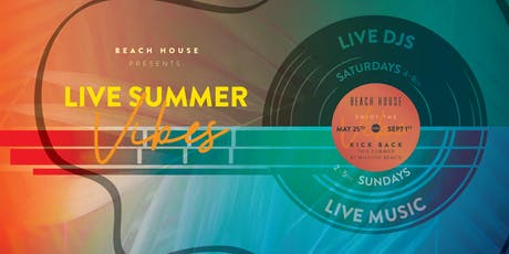 #LiveSummerVibes at Beach House  tickets