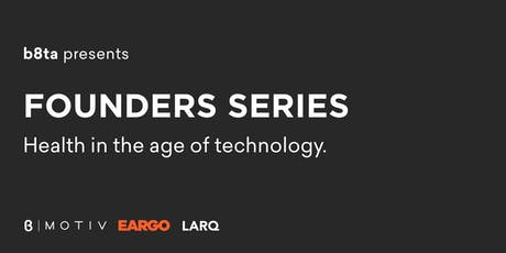 Founders Series: Health in the age of technology.  tickets