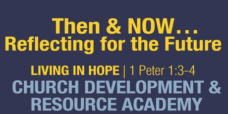 Then & NOW...Reflecting for the Future: Living in Hope (1 Peter 1:3-4) tickets