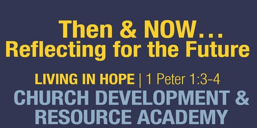 Then & NOW...Reflecting for the Future: Living in Hope (1 Peter 1:3-4)