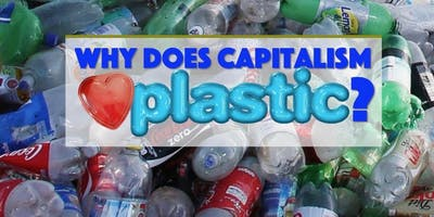 Why Does Capitalism Love Plastic?