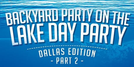 Backyard Party on the Lake Day Party tickets