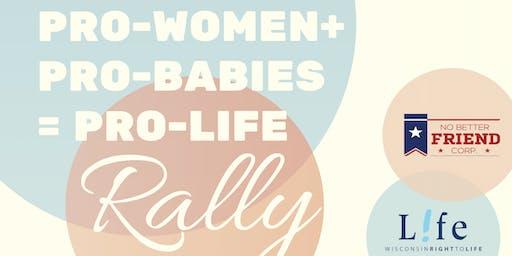 Pro-Women + Pro-Babies = Pro Life Rally