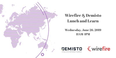 Demisto and Wirefire Lunch and Learn