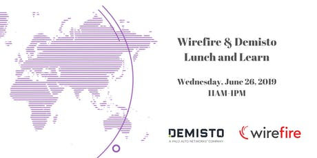 Demisto and Wirefire Lunch and Learn tickets