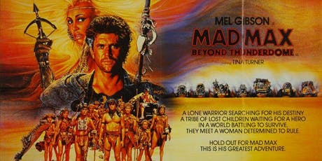 Mad Max-Beyond Thunder Dome (1985) tickets