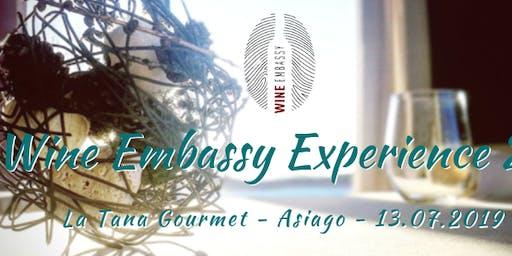 Wine Embassy Experience 2.0 @ La Tana Gourmet - Asiago - 13.07.2019