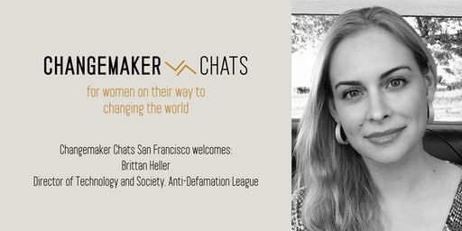 San Francisco Changemaker Chat with Brittan Heller, Director of Technology and Society