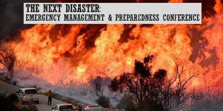 The Next Disaster-Emergency Managment and Preparedness Conference tickets