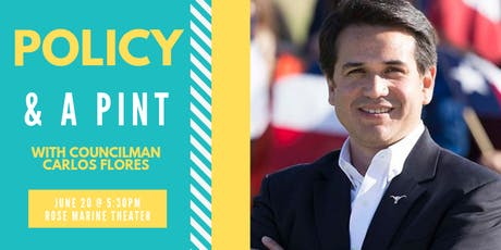 Policy & A Pint with Councilman Carlos Flores tickets