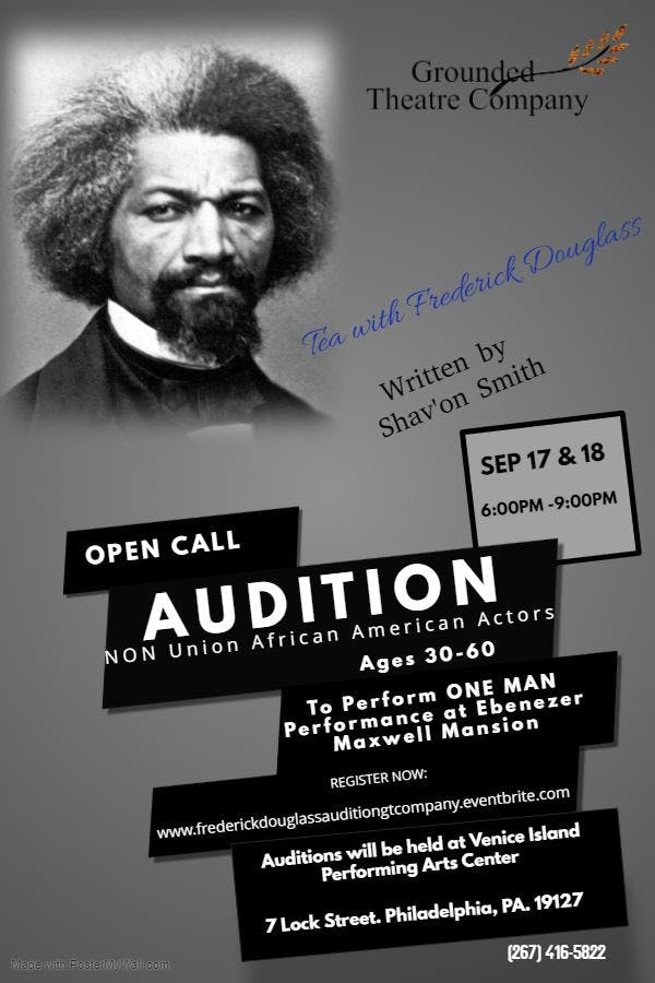 Frederick Douglass Auditions for Ebenezer Maxwell Mansion
