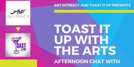 Toast it Up with the Arts Afternoon Chat tickets