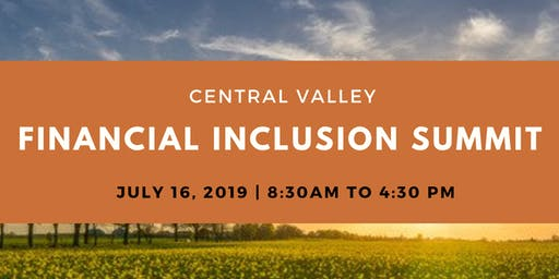 Central Valley Financial Inclusion Summit