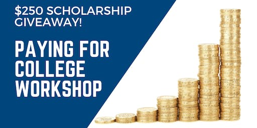 Paying for College Workshop: Maximize Scholarships, Financial Aid and Understand How to Create a Budget (3S)