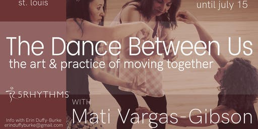 The Dance Between Us:  The Art and Practice of Moving Together