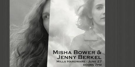 Misha Bower + Jenny Berkel tickets