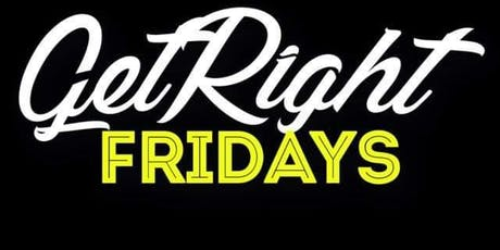 Get Right Friday tickets