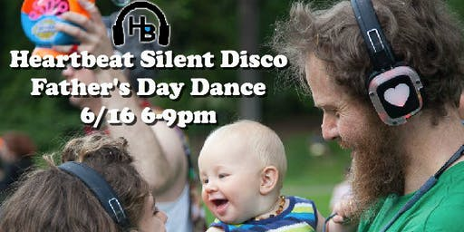 Heartbeat Silent Disco - Father's Day Dance - Laurelhurst 6/16 6-9pm
