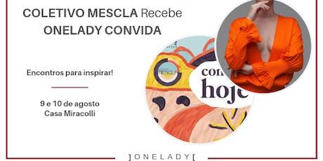 COLETIVO MESCLA Recebe ONELADY CONVIDA ingressos