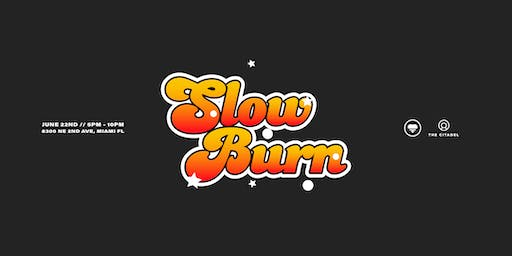 Slow Burn presented by The Love Below