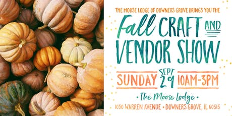 Fall Craft & Vendor Show @the Moose Lodge In Downers Grove tickets