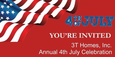 Annual 4th July Celebration - 3T Homes Inc.