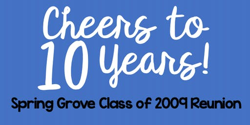 Spring Grove Class of 2009 Reunion