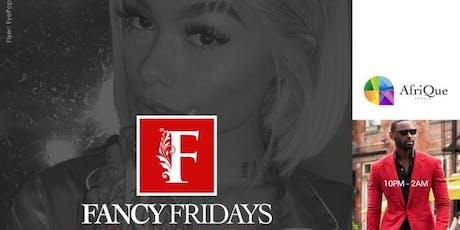 Fancy Fridays tickets