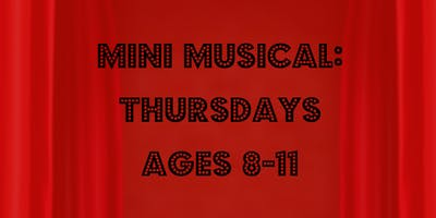 Mini Musical Thursday (Ages 8-11)