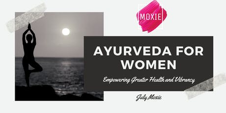 Ayurveda for Women: Empowering Greater Health and Vibrancy tickets