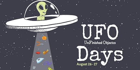 UFO Days - UnFinished Objects and Projects, Two Day of Fun tickets